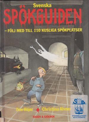 """""""Svenska Spokguiden folj med till 110 Kusliga Spokplatser"""" av Dan Hojer and Christina Alvner"""