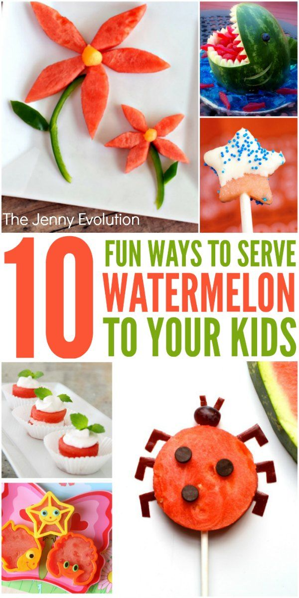 Food for Kids! 10 Fun Ways to Serve Watermelon to Your Kids