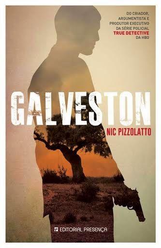 MENINA_DOS_POLICIAIS: Nic Pizzolatto - Galveston [Passatempo Editorial P...