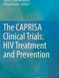 The CAPRISA Clinical Trials: HIV Treatment and Prevention free download by Quarraisha Abdool Karim Salim S. Abdool Karim Cheryl Baxter (eds.) ISBN: 9783319475172 with BooksBob. Fast and free eBooks download.  The post The CAPRISA Clinical Trials: HIV Treatment and Prevention Free Download appeared first on Booksbob.com.
