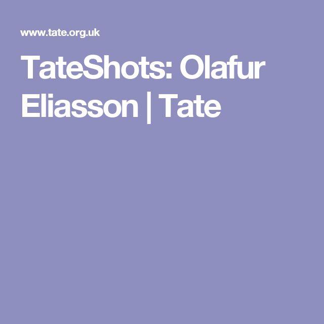 TateShots: Olafur Eliasson | Tate