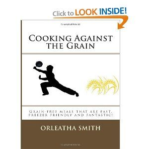 New author.. Really great receipes.. Cooking Against the Grain: Grain-free meals that are fast, freezer friendly and fun.