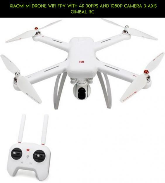 Xiaomi Mi Drone WIFI FPV With 4K 30fps and 1080P Camera 3-Axis Gimbal RC #1080p #kit #xiaomi #30fps #shopping #parts #racing #4k #mi #drone #fpv #camera #drone #wifi #plans #fpv #gadgets #products #& #with #tech #technology