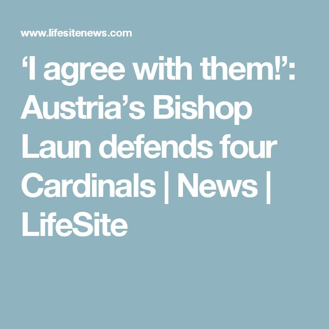 'I agree with them!': Austria's Bishop Laun defends four Cardinals | News | LifeSite