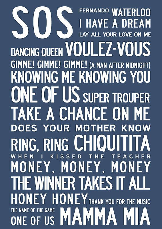ABBA Song Titles Poster Come hear these songs LIVE. ABBA Tribute Oct 21, 2013.  My favorite song:  Waterloo!
