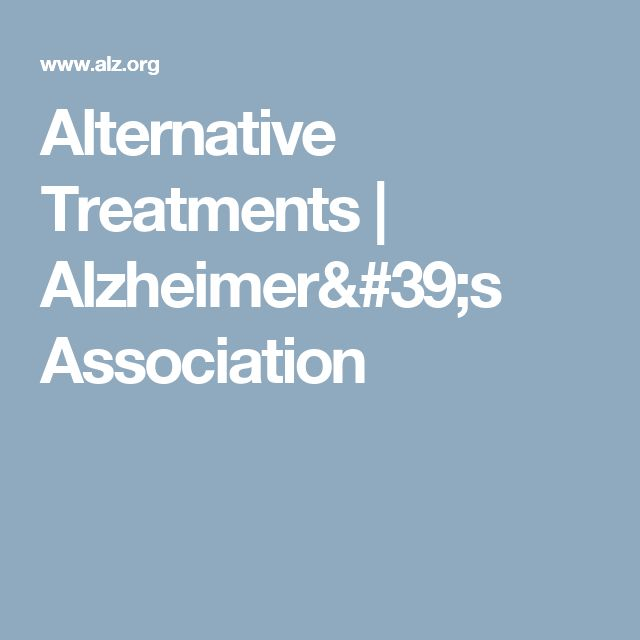 Alternative Treatments | Alzheimer's Association