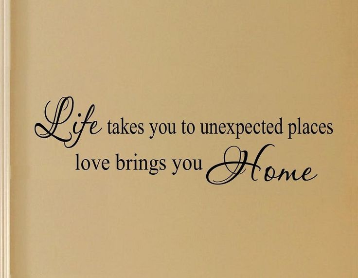 life takes you to unexpected places , love brings you home , to your roots !