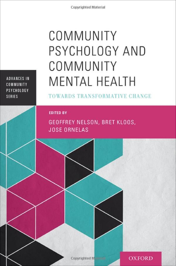 Community Psychology and Community Mental Health: Towards Transformative Change- provides empirical justification and a conceptual foundation for transformative change in mental health, based on community psychology values and principles of ecology, collaboration, empowerment, and social justice. Chapters provide strategies for making changes at the level of society, policy, organizations, community settings, and mental health practices.