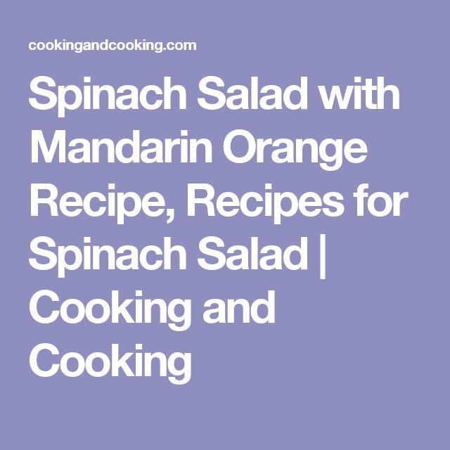 Spinach Salad with Mandarin Orange Recipe, Recipes for Spinach Salad | Cooking and Cooking