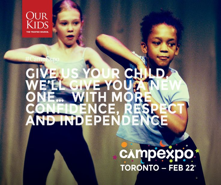 Give us your child and we'll give you a new one...with more confidence, respect and independence. Learn more here: www.campexpo.ca