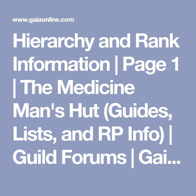 Hierarchy and Rank Information | Page 1 | The Medicine Man's Hut (Guides, Lists, and RP Info) | Guild Forums | Gaia Online