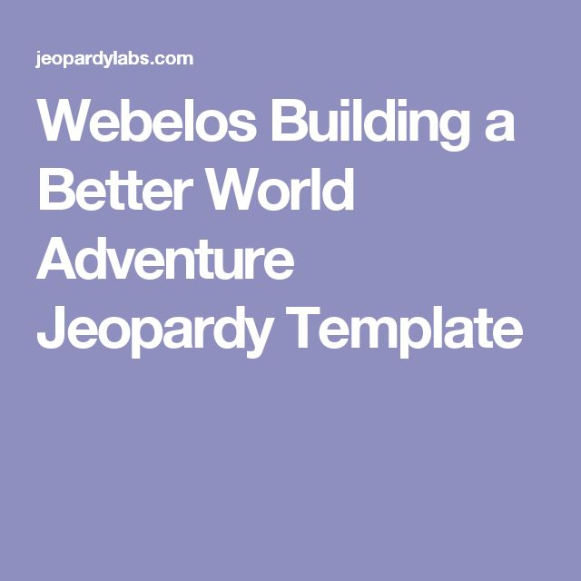 Webelos Building a Better World Adventure Jeopardy Template