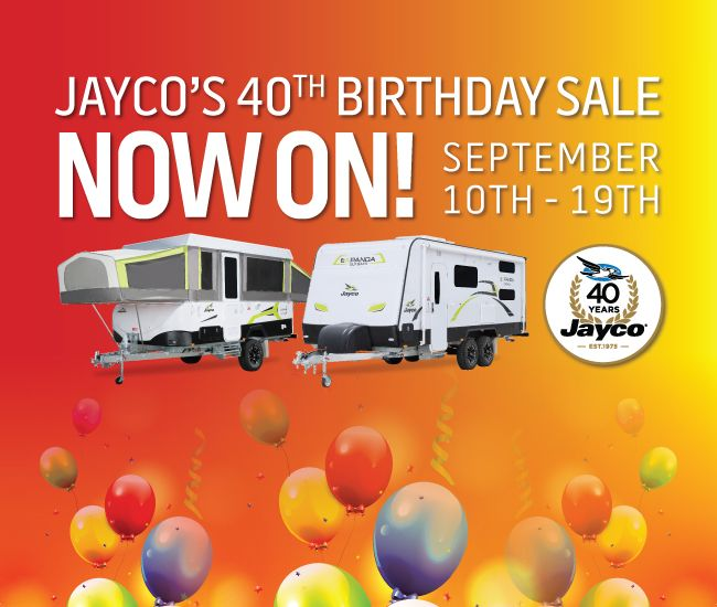 Jayco's 40th Birthday Sale starts TOMORROW!  For Days only we're celebrating with GREAT SAVINGS across the entire range!   ....Like Camper Trailers from just $17,650.  Save on Expandas, Pop Tops, Caravans and motorhomes +  Purchase a van during the sale period and go into the draw to WIN your purchase back!  *Conditions apply, find your local dealer at www.jayco.com.au or phone 1300 Jayco RV!