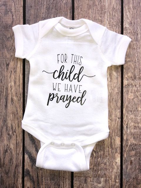 bb6c9dd8b For this child we have prayed, baby onesie, pregnancy reveal, pregnancy  announcement, baby announcement, baby on the way, mommy to be