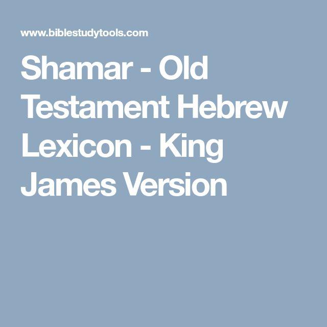 Shamar - Old Testament Hebrew Lexicon - King James Version