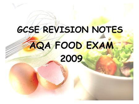 GCSE REVISION NOTES AQA FOOD EXAM 2009. Food words HACCP Hazard Analysis and…