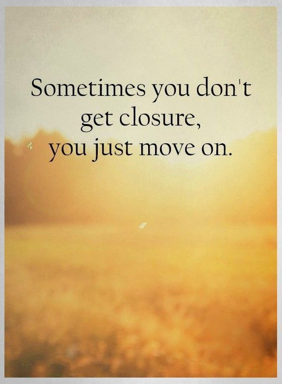 Positive quote of the day inspirational life Sayings You Just Move On, Sometimes Inspirational quotes and sayings about life Sometimes you don't get closure #lifequotes