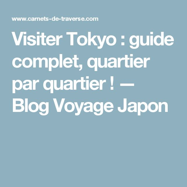 Best 25 tokyo guide ideas on pinterest japan guide for Sejour complet tokyo