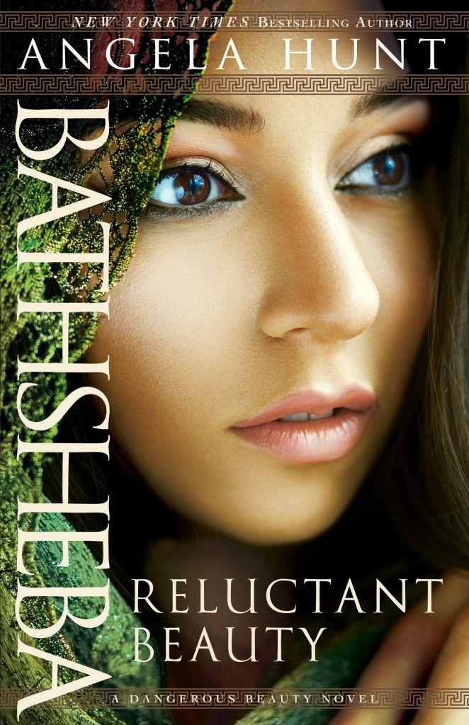 Bathsheba: Reluctant Beauty (A Dangerous Beauty Novel) by Angela Hunt