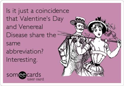 Is it just a coincidence that Valentines Day and Venereal Disease – Stalker Valentine Card