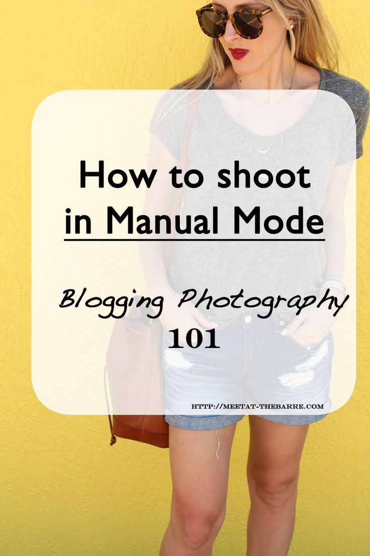 Photography 101 - How to Shoot in Manual Mode