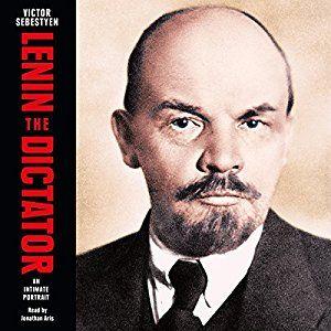 Lenin the Dictator: An Intimate Portrait (Audio Download): Amazon.co.uk: Victor Sebestyen, Jonathan Aris, Orion: Books