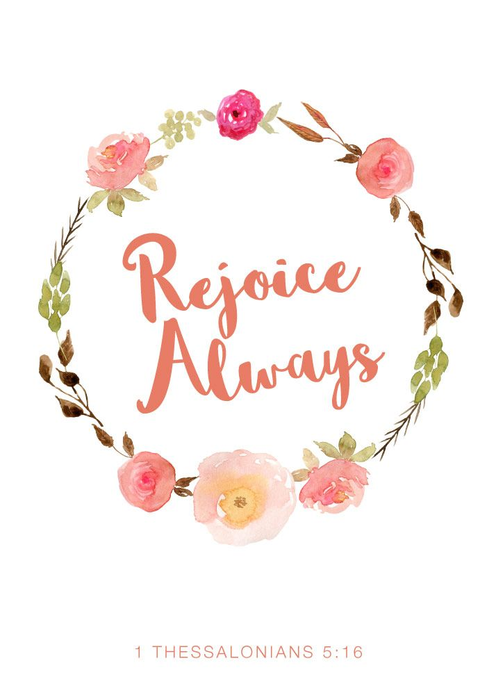 Rejoice Always 1 Thessalonians 5:16  Christians can rejoice because the glory of God has been revealed and will be coming. Faith in Christ is something that changes our way of life and gives us something to rejoice for. Let this Christian art print be your reminder to rejoice always. #rejoicealways #1thessalonians5