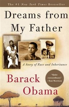 Dreams from My Father - A Story of Race and Inheritance by Barack Obama
