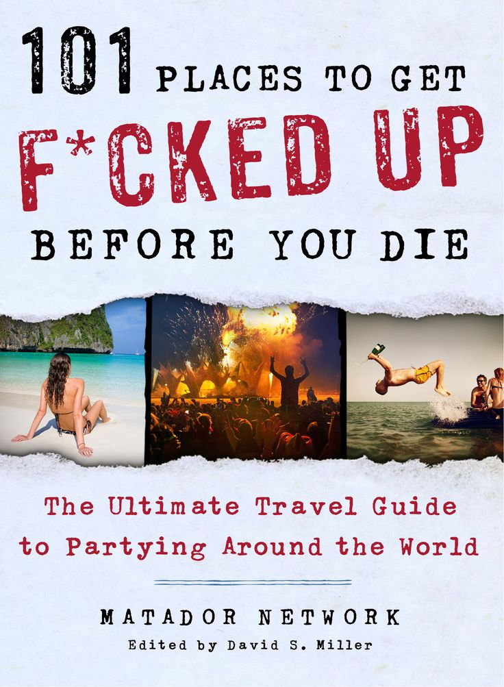 Spring break is a time to forget about your carefully crafted workout regimen, abandon responsibilities, and party. But getting wasted at home isn't any fun, which is why Outside has teamed up with the authors of 101 Places to Get F*cked Up Before You Die to bring you some of the best spring-break destinations. Atlantic Beach #1? Who knew?