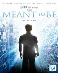 Meant to Be Movie Release on: 27th Dec 2012, Director: Bradley Dorsey, Producer: Bradley Dorsey