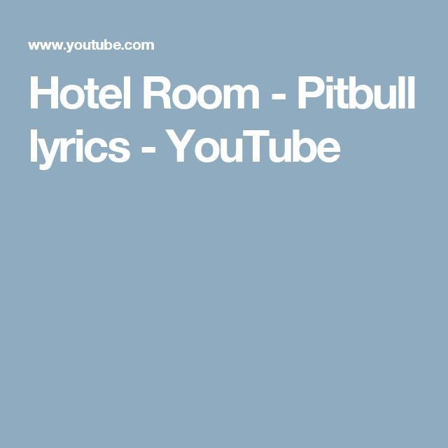 Hotel Room - Pitbull lyrics - YouTube