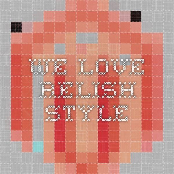We love RELISH  STYLE
