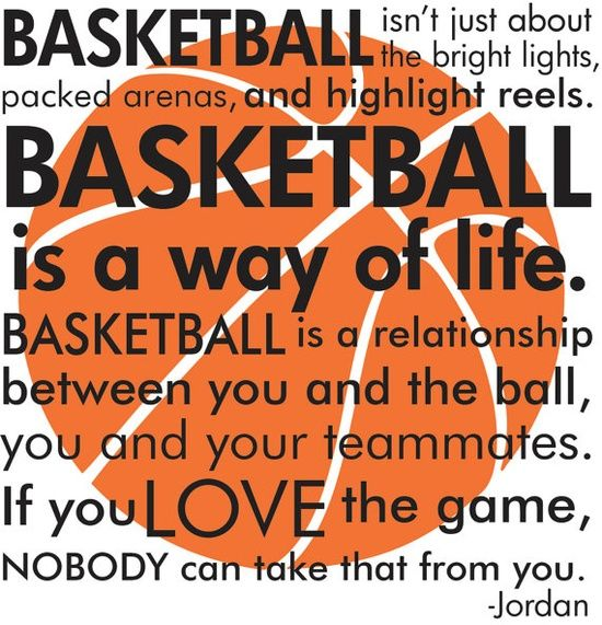 I love the game of basketball. It's the best sport out there in my opinion.