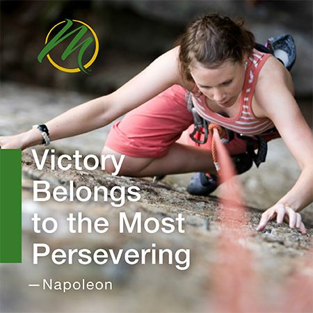Victory belongs to the most persevering. - Napoleon