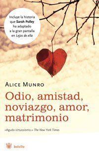 Odio, amistad,noviazgo,amor,matrimonio.: Munro, Alice.