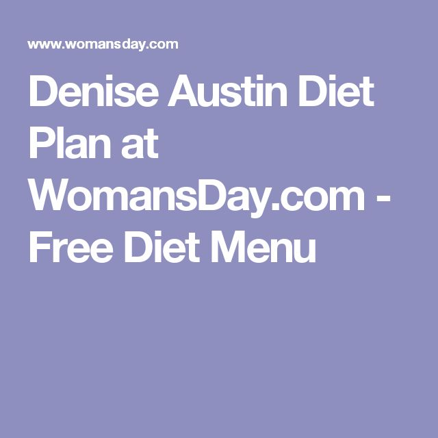 Denise Austin Diet Plan at WomansDay.com - Free Diet Menu
