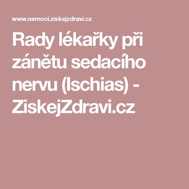 Rady lékařky při zánětu sedacího nervu (Ischias) - ZiskejZdravi.cz