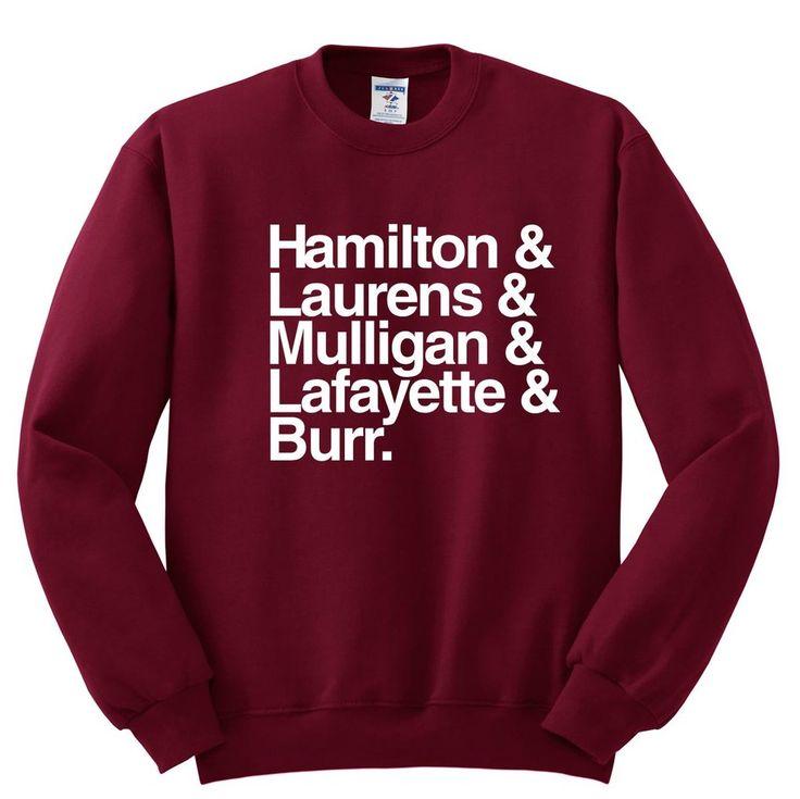 Hamilton & Laurens & Mulligan & Lafayette & Burr. Sweatshirt (Hamilton)