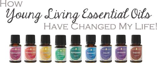 How Young Living Oils Have Changed My Life -- a review on YL Oils!