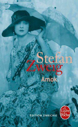 Amok (nouvelle édition 2013): Amazon.fr: Stefan Zweig: Livres