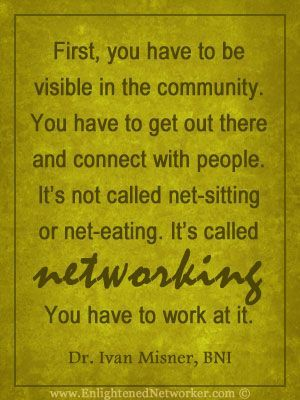 Networking Is About Making Connections And Building Relationships...it  Doesnu0027t Happen