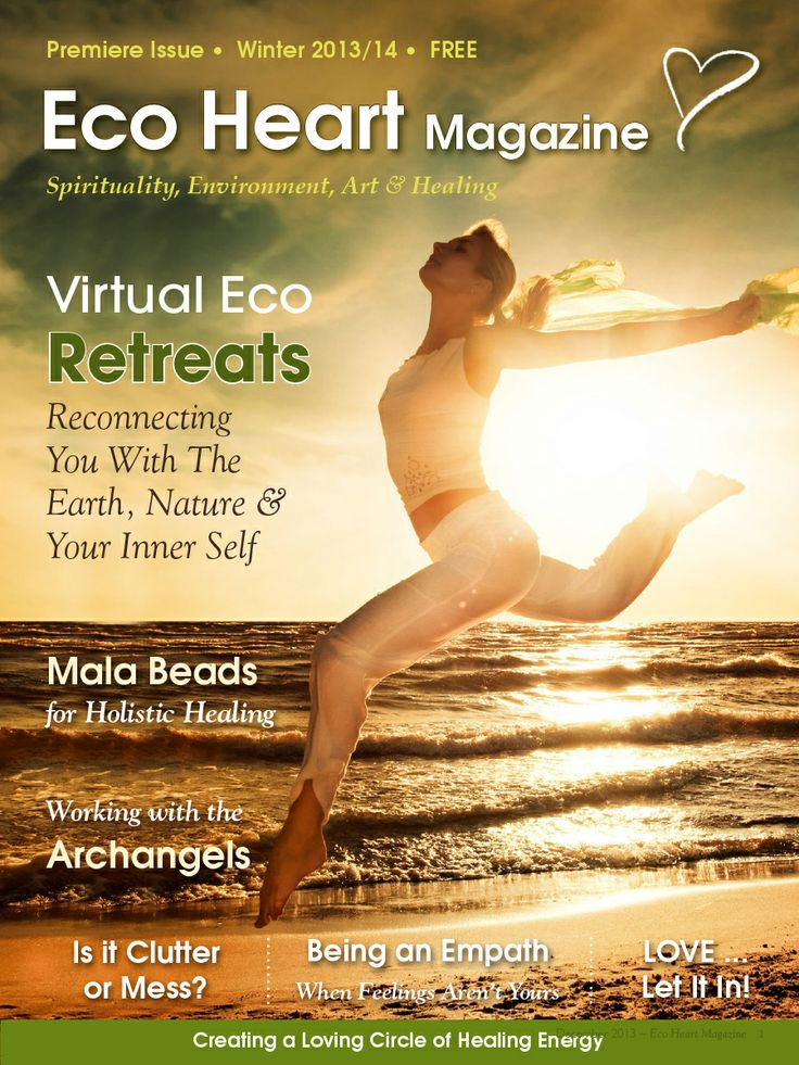 Eco Heart Magazine: Spirituality, Environment, Art & Healing ~ Get your free issue: EcoHeartMagazine.com