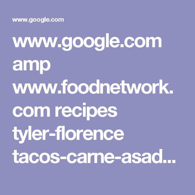 www.google.com amp www.foodnetwork.com recipes tyler-florence tacos-carne-asada-recipe.amp