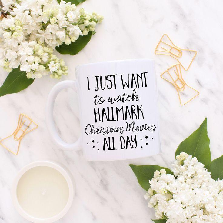 Hallmark Christmas Mug, I just want to watch Hallmark Christmas Movies all day, Funny Christmas Mug, Christmas Lover, Christmas Gift, Custom by BlueSparrowDesignsCo on Etsy