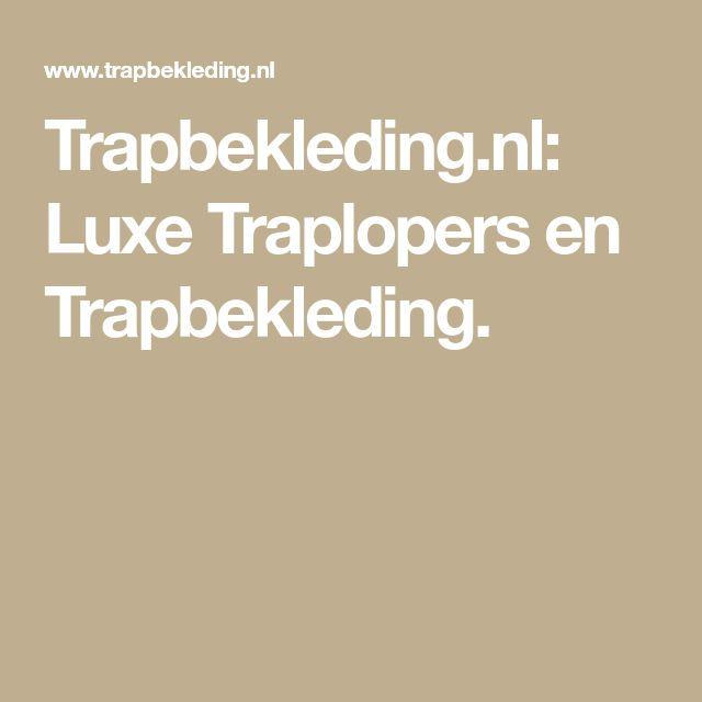 Trapbekleding.nl: Luxe Traplopers en Trapbekleding.