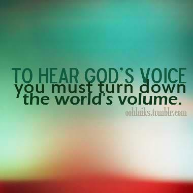 turn down the noise we have a God with a still small voice