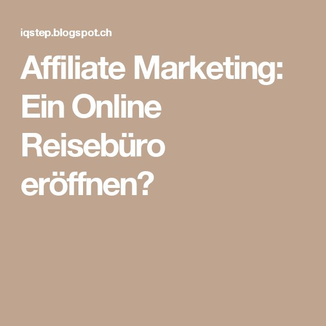 Affiliate Marketing: Ein Online Reisebüro eröffnen?