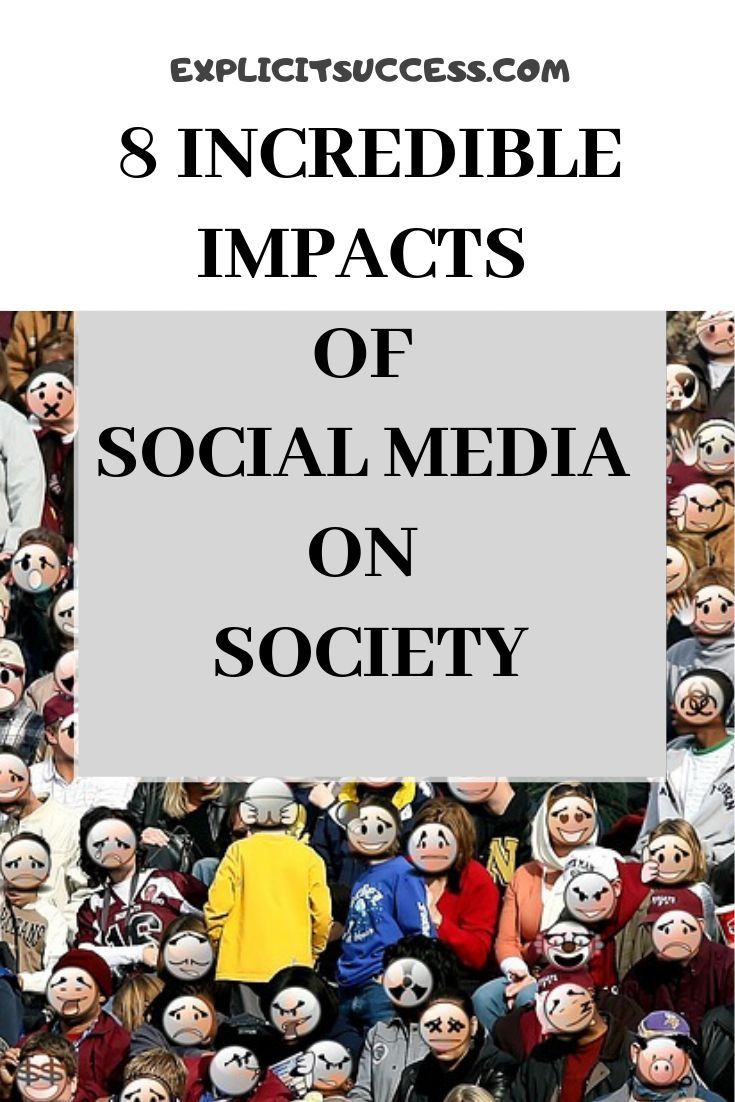 8 Incredible Impacts Of Social Media On Society
