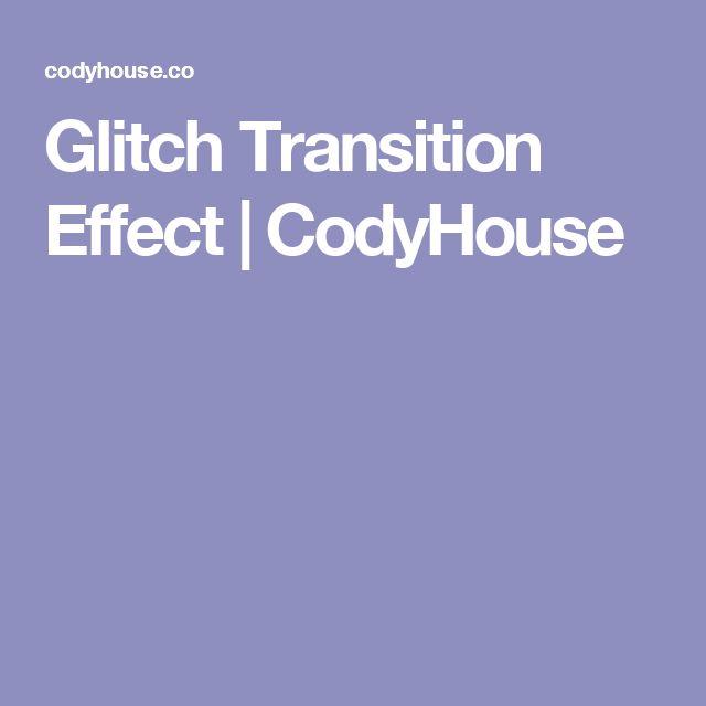 Glitch Transition Effect | CodyHouse