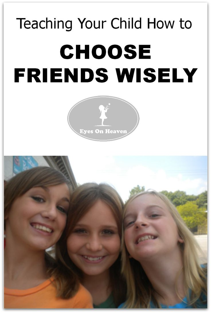 Teach Your Child to Choose Friends Wisely - Eyes On Heaven